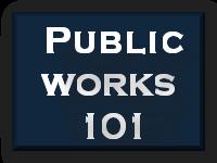 Public Works 101